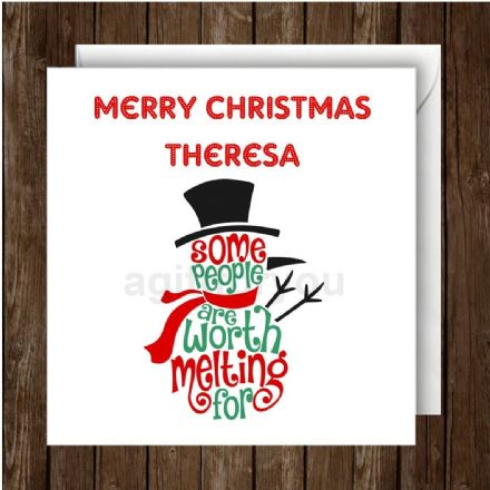 Personalised Christmas Card - Some People Are Worth Melting For